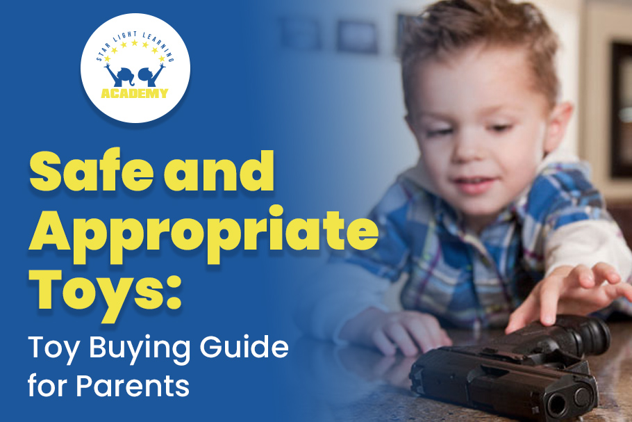 Safe and Appropriate Toys: Toy Buying Guide for Parents